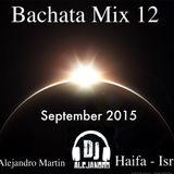 DJ Alejandro - Bachata Mix 12 - September 2015