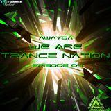 Awayda - We Are Trance Nation (Episode 04)
