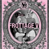 FROTTAGE VI - Uma Mixtape V DE VIADÃO