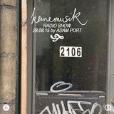 Adam Port – Keinemusik Radio Show 28.08.2015