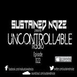 Uncontrollable Radio - Episode 022