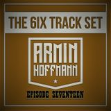 Armin Hoffmann's The 6ix Track Set - Episode 17teen