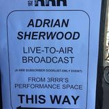 Adrian Sherwood interview & live set for The Good The Dub & The Global on 3RRR Melbourne 2018-03-13