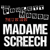 Madame Screech - Live at The Pawlett Manor Reunion 2017