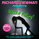 Richard Newman Presents What A Feeling!