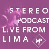 STEREO PODCAST / LIVE FROM LIMA / MARTIN PARRA / #09