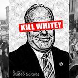 KILL WHITEY *[Ratchet, Bass & Breaks Mix]