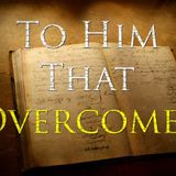 To Him Who Overcomes - Audio