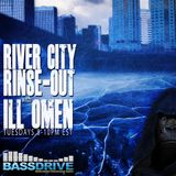 The River City Rinse Out February 12th 2019 hostde by iLL Omen @Bassdrive.com