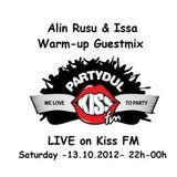 Alin Rusu & Issa warm-up mix @ Partydul KissFM (LIVE @ KissFM - 13.10.2012)