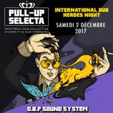 OBF Sound System feat Sr Wilson @ Pull-Up Selecta #14 /// Montréal (Can)