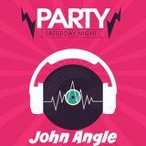 Party Saturday Night- John Angle