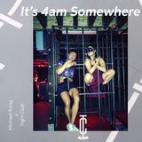 It's 4am Somewhere by Michael Kong
