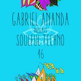 Gabriel Ananda - Gabriel Ananda Presents Soulful Techno 46