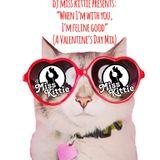 dj miss kittie presents:  When I'm with you, I'm feline good - A Valentine's Day Mix