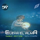 """ELEVA EL ALMA EP57 - TRANCE EDITION - """"SOÑANDO"""" - From 128 to 140 bpm"""