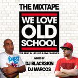 DJ Blackskin & DJ MarcoS - We Love Oldschool (The Mixtape)