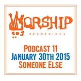 Worship Recordings Podcast 11 - Mixed by Someone Else