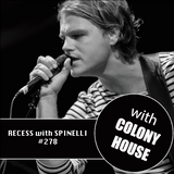 RECESS with SPINELLI #278, Colony House