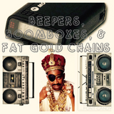 Beepers, BoomBoxes, & Fat Gold Chains