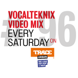 Trace Video Mix #96 by VocalTeknix