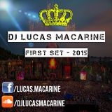 First Set 2015 - Dj Lucas Macarine