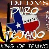 DJ DVS KING OF TEJANO - TEJANO MIX SEPT. 7 2016