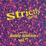 Strictly House Mission Vol. 7