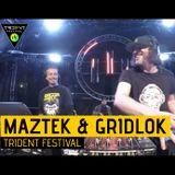 Maztek Vs. Gridlok - Trident Festival 2017 Full Set