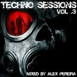 Techno Sessions Vol.3 - Mixed by Alex Pereira
