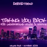 Taking You Back Volume FOUR - 90s Underground House & Garage - October 2018