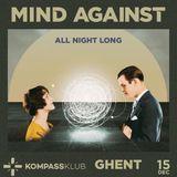Mind Against - All Night Long Kompass Part 1 [01.19]