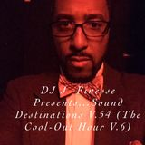 DJ J-Finesse Presents...Sound Destinations V.54 (The Cool-Out Hour V.6)