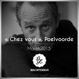 """Bon Entendeur : """"Chez Vous"""", Poelvoorde, March 2015"""