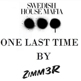 SWEDISH HOUSE MAFIA One Last Time by ZiMM3R