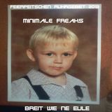 13.04. Minimale Freaks - Breit wie ne Eule (70min Mix)