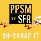 PPSMFeatSFR  Sh-Shake It