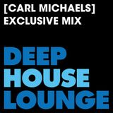 [Carl Michaels] - www.deephouselounge.com exclusive