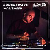Squarewave w/ Bisweed - Subtle FM 06/06/19