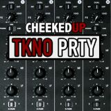 Cheeked UP - TKNO_PRTY 038 (Recorded 21st October 2017)