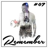 REMEMBER #07