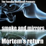Mister G's Tuesday Meltdown - Show #103 - Smoke and Mirrors with Mortem Soma
