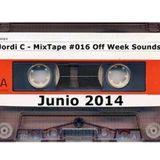 Jordi C - MixTape #016 - OffWeek Sounds Junio 14'