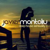 Javier Montoliu - Deep House Sensuality 3 (Set Mix 2015)