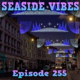Seaside Vibes 17.12.16 (Special Extended Podcast) Episode 255
