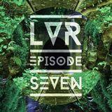 Lush Vibes Radio Episode 7