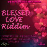 Blessed Love Riddim 2013 Deano Deann Records