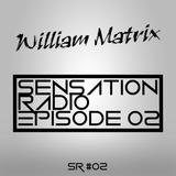 William Matrix | Sensation Radio #02