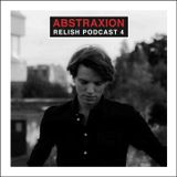 Relish Podcast #4 by Abstraxion