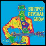 Britpop Revival Show #183 11th January 2017